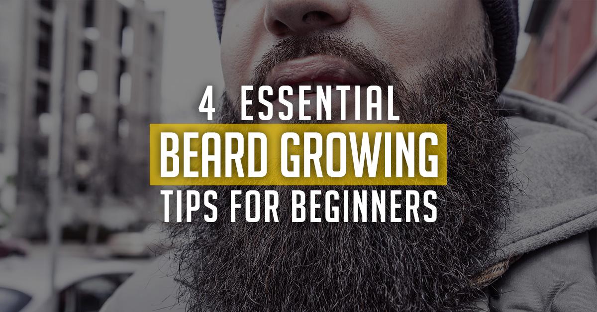 4-Essential-Beard Growing-Tips-For-Beginners