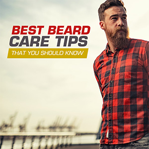 Best Beard Care Tips That You Should Know