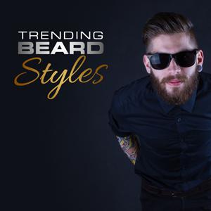 Trending Handsome Beard Grooming Styles