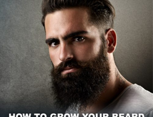 How To Grow Your Beard Faster, Thicker & Fuller?