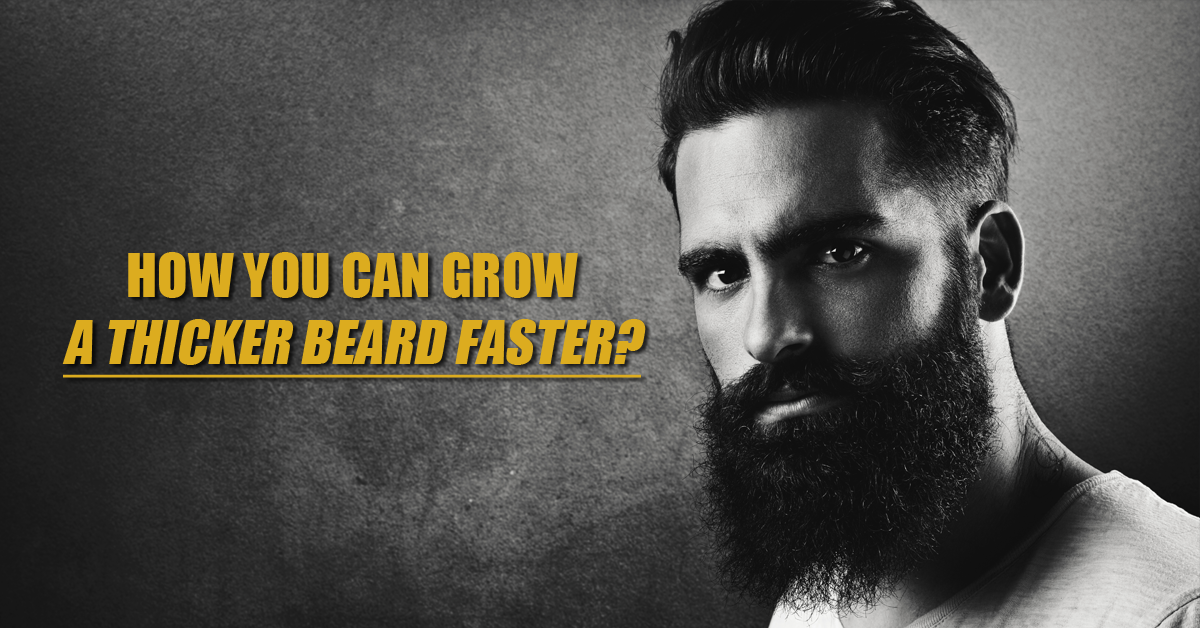 how-you-can-grow-a-thicker-beard-faster