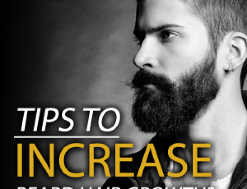 Good Tips To Increase Beard Hair Growth?