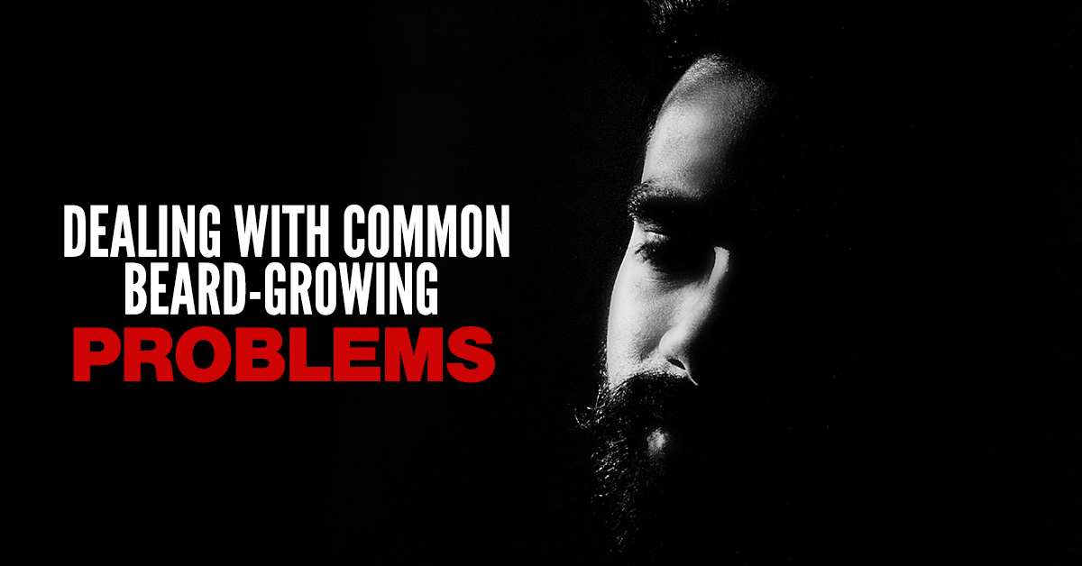 Dealing With Common Beard Growing Problems